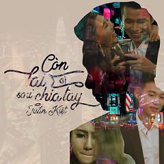 Còn Lại Gì Sau Chia Tay (Single) - Tuấn Kiệt