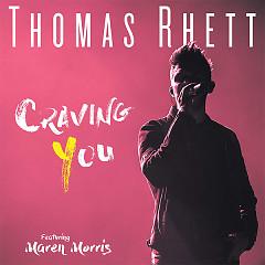 Craving You (Single) - Thomas Rhett