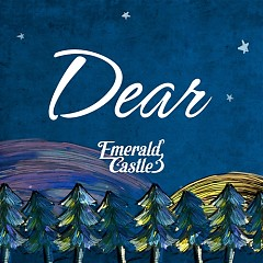 Dear (Single) - Emerald Castle