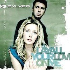Lay All Your Love On Me (CDM) - Sylver