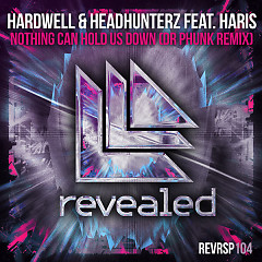 Nothing Can Hold Us Down (Dr. Phunk Extended Remix) (Single) - Hardwell, Headhunterz, Haris