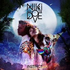 Instinct - Niki And The Dove