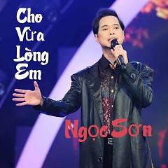 Cho Vừa Lòng Em 2 - Ngọc Sơn