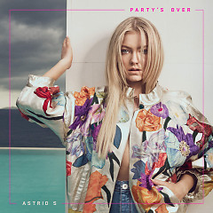 Party's Over (Single) - Astrid S