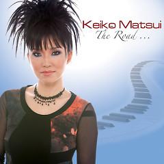 The Road... - Keiko Matsui