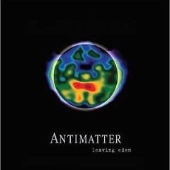Leaving Eden - Antimatter