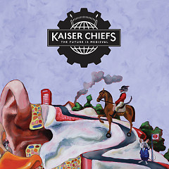The Future Is Medieval - Kaiser Chiefs