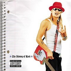 The History Of Rock - Kid Rock