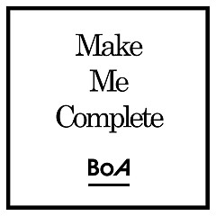 Make Me Complete (Japanese)