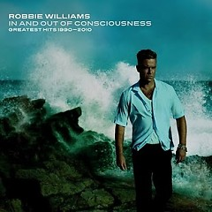 In And Out Of Consciousness: Greatest Hits 1990-2010 (CD2) - Robbie Williams