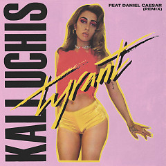 Tyrant (Remix) (Single) - Kali Uchis