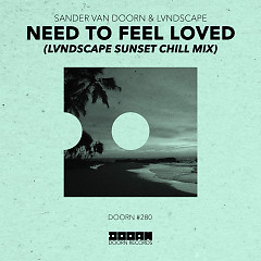 Need To Feel Loved (LVNDSCAPE Sunset Chill Mix) (Single)