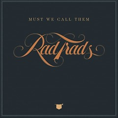 Must We Call Them Rad Trads