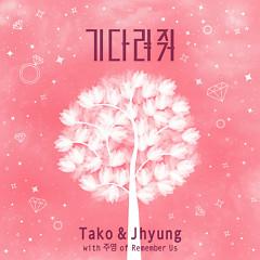 Wait - Tako,J Hyung