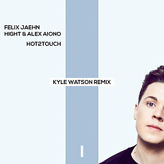 Hot2Touch (Kyle Watson Remix) (Single)