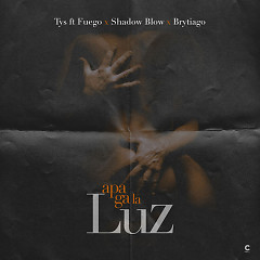 Apaga La Luz (Single) - TYS Musica, Brytiago, Shadow Blow