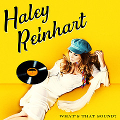 What's That Sound? - Haley Reinhart