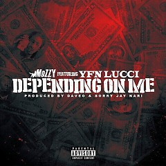 Depending On Me (Single) - Mozzy, YFN Lucci