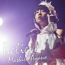 Believe [Digital Single] - Mashiro Ayano