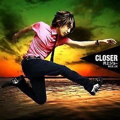 Closer  - Joe Inoue