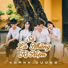 Sẽ Là Những Kỉ Niệm (Single) - Khánh Dương
