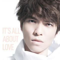 以爱之名 (爱的典藏版) (Disc 1) / It's All About Love (Love Collection) - Tiêu Kính Đằng