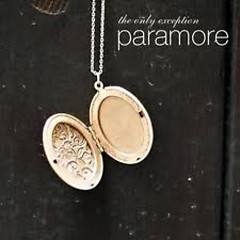 The Only Exception - Paramore