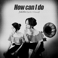 How Can I Do (Letter To Heaven) (Single) - Jukebox