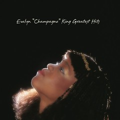 Evelyn Champagne King: Greatest Hits - Evelyn King