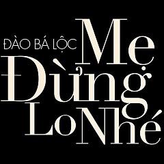 Mẹ Đừng Lo Nhé (Single)