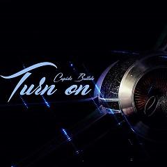 Turn On (Single) - Cupid's Bullets