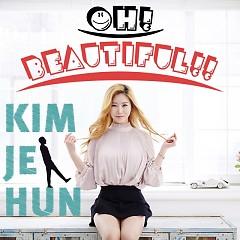 Oh Beautiful - Kim Je Hun