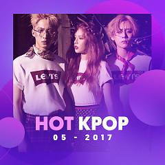 Nhạc Hàn Hot Tháng 05/2017