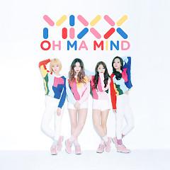 Oh Ma Mind - MIXX