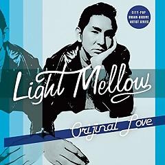 Light Mellow - Original Love