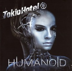Humanoid (German Version) - Tokio Hotel