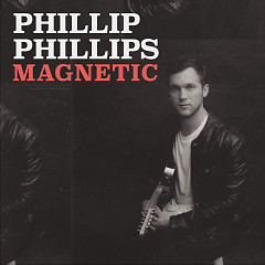 Magnetic (Single) - Phillip Phillips