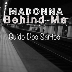 Behind Me (Single) - Madonna, Guido Dos Santos