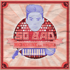 So Bad - Moonshine,Molly.D
