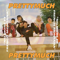 No More ( Single) - PRETTYMUCH