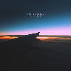 Get What You Give (Single) - Felix Cartal