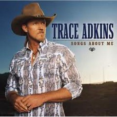 Songs About Me - Trace Adkins