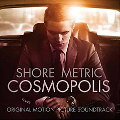 Cosmopolis OST - Howard Shore,Metric