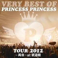 VERY BEST OF PRINCESS PRINCESS TOUR 2012 - Saikai - at Budokan - Princess Princess