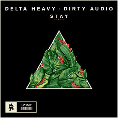 Stay (Single) - Delta Heavy, Dirty Audio