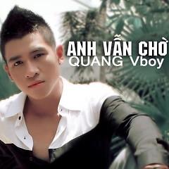 Anh Vẫn Chờ (Single) - Quang Vboy