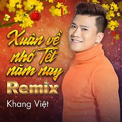 Xuân Về Nhớ Tết Năm Nay (Remix) (Single) - Khang Việt