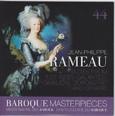 Baroque Masterpieces CD 44 - Rameau: Suites From Les Indes Galantes, Pygmalion, Zoroastre (No. 3)