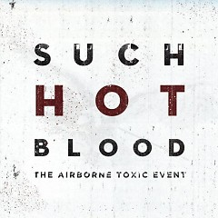 Such Hot Blood - The Airborne Toxic Event