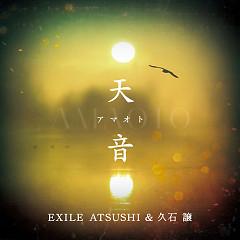 天音 / Amane - Exile Atsushi, Joe Hisaishi